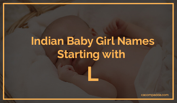 Indian Baby Girl Names Starting With L - CAcompAdda